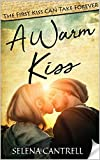 A Warm Kiss: The First Kiss Can Take Forever (English Edition)